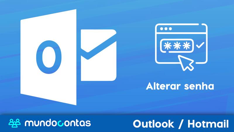 Como alterar ou mudar a senha do e-mail do Outlook Hotmail